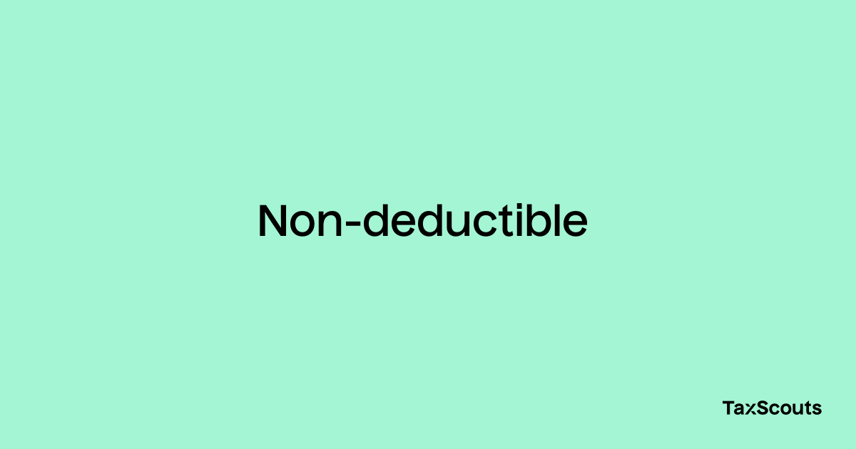 What does Non-deductible mean? - TaxScouts Personal Tax ...